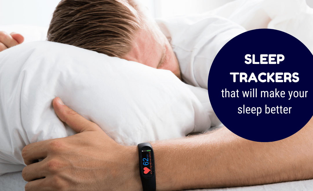 Sleep Trackers That Will Make You Sleep Better