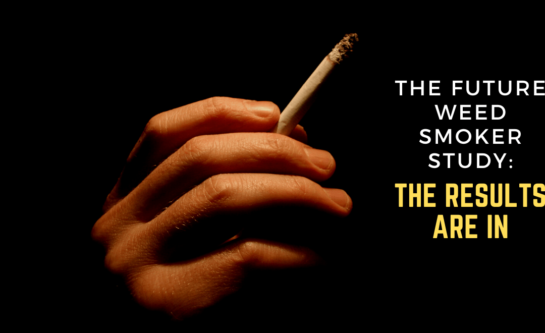 The Future Weed Smoker Study: The Results are in