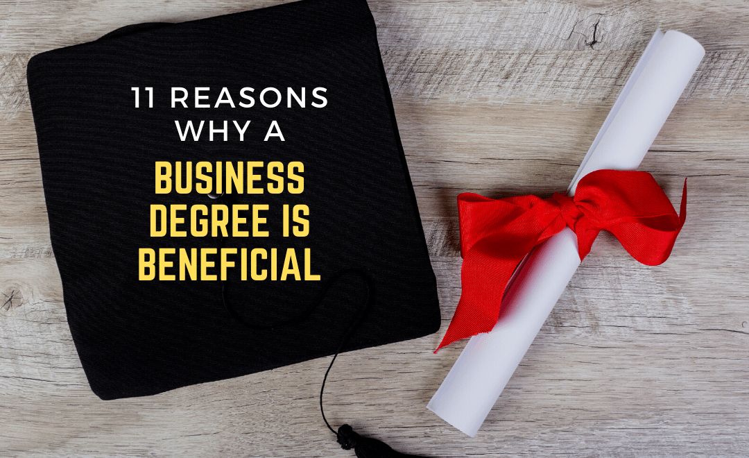 11 Reasons Why a Business Degree Is Beneficial