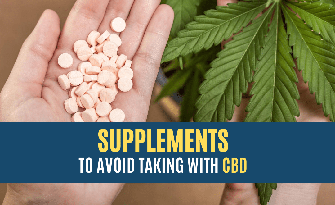 Avoid Taking these Supplements with CBD
