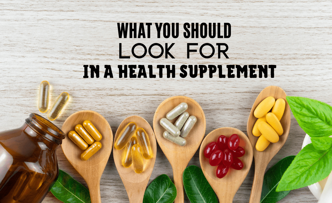 What You Should Look for in a Health Supplement