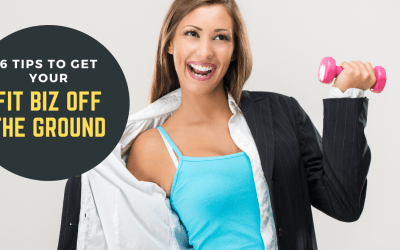 6 Tips to Help Get Your Fitness Business Off the Ground