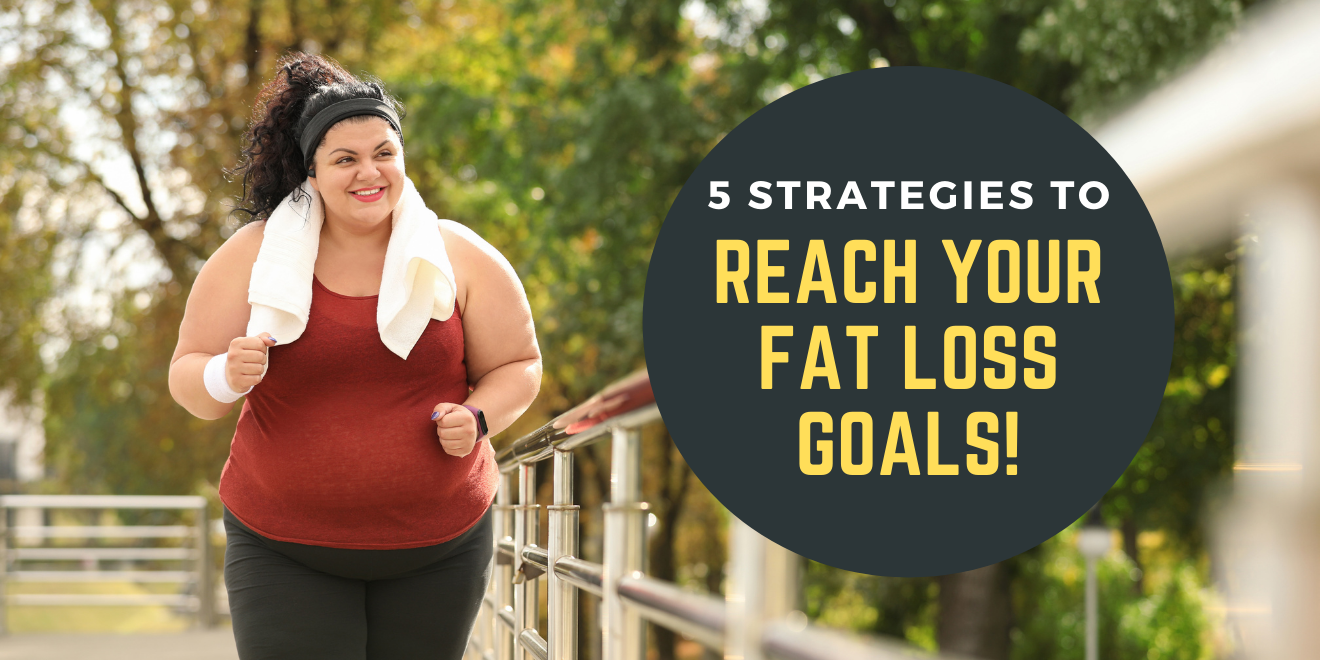 5 Essential Improvements Towards Your Fat Loss Goals