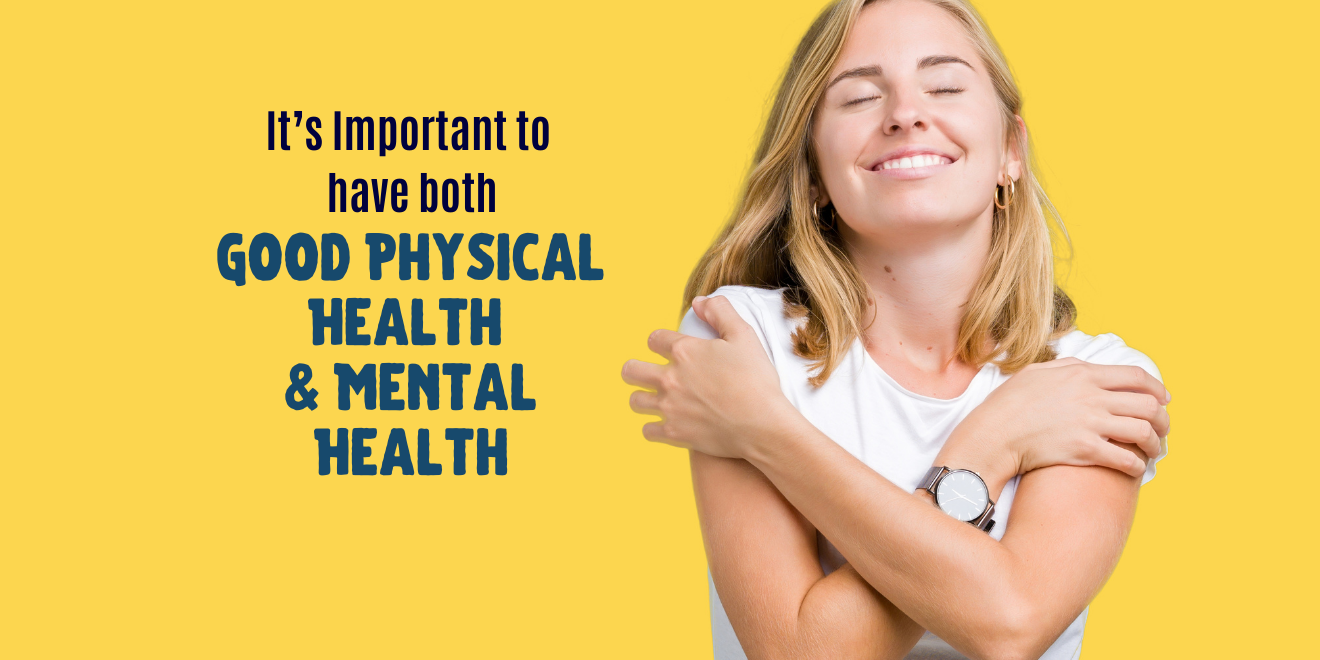 It's Important to Have Both Good Physical Health and Mental Health