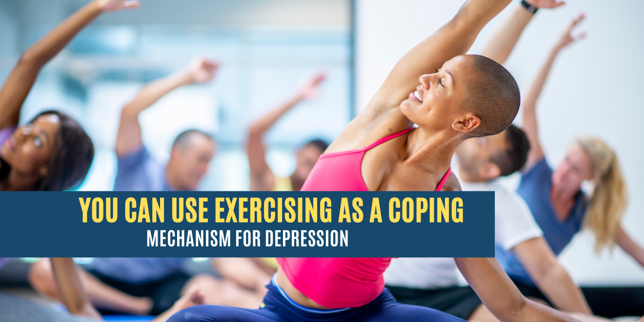 You Can Use Exercising as a Coping Mechanism for Depression