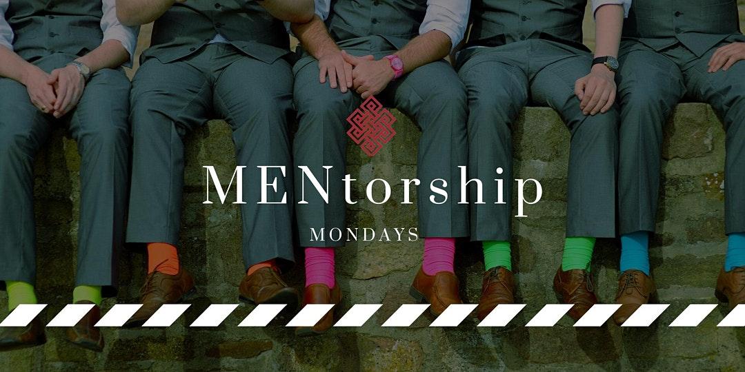 MENtorship Mondays and MEntorship Meetups